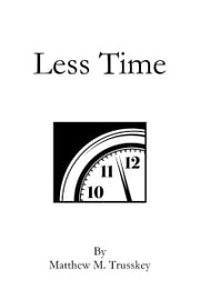 Less Time ebook by Matt Trusskey