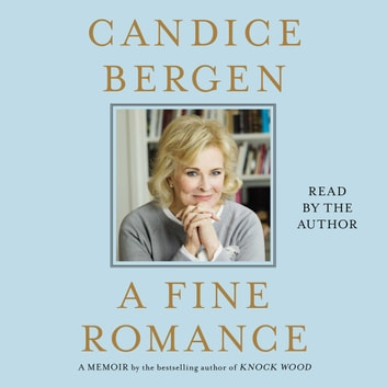 A Fine Romance audiobook by Candice Bergen