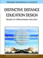 Distinctive Distance Education Design ebook by Richard G. Fuller,Gary William Kuhne,Barbara A. Frey