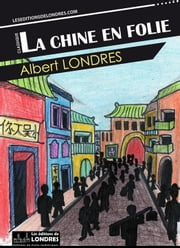 La Chine en folie ebook by Kobo.Web.Store.Products.Fields.ContributorFieldViewModel