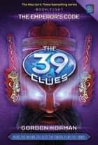 The 39 Clues #8 - The Emperor's Code ebook by Gordon Korman