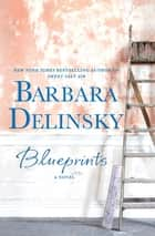 Blueprints - A Novel ebook by Barbara Delinsky