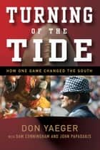Turning of the Tide ebook by Don Yaeger,Sam Cunningham,John Papadakis