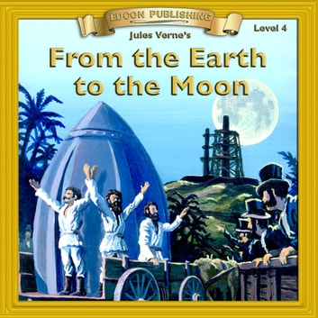From the Earth to the Moon - 10 Chapter Classics audiobook by Jules Verne