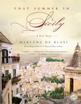 That Summer in Sicily - A Love Story ebook by Marlena de Blasi