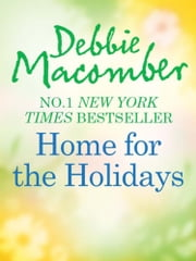 Home for the Holidays: The Forgetful Bride / When Christmas Comes (Mills & Boon M&B) ebook by Debbie Macomber