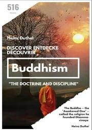 "Discover Entdecke Découvrir Buddhism - ""the doctrine and discipline"" eBook by Heinz Duthel"