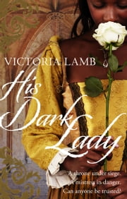 His Dark Lady ebook by Victoria Lamb