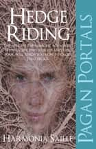 Pagan Portals - Hedge Riding ebook by Harmonia Saille