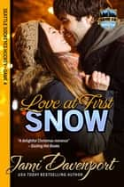 Love at First Snow ebook by Jami Davenport