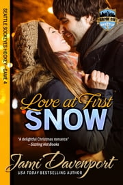 Love at First Snow - Seattle Sockeyes Hockey ebook by Jami Davenport