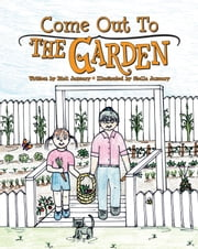 Come Out to the Garden ebook by Rick January,Stella January