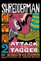 Shredderman: Attack of the Tagger ebook by Wendelin Van Draanen