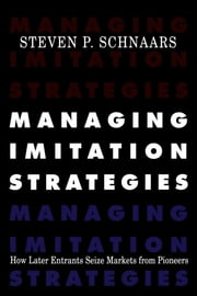 Managing Imitation Strategies ebook by Steven P. Schnaars