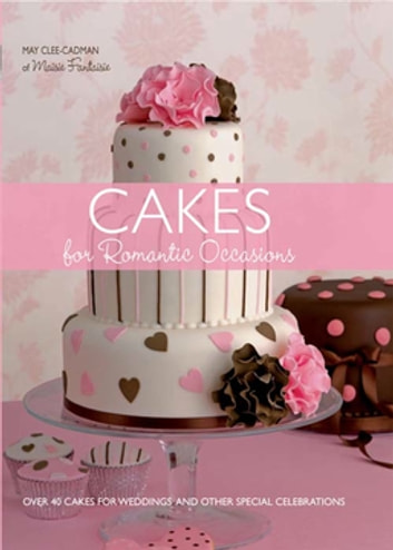 Cakes For Romantic Occasions ebook by May Clee-Cadman