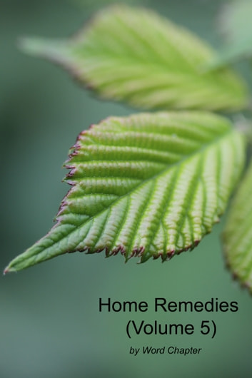 Home Remedies (Volume 5) ebook by Word Chapter