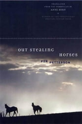 Out Stealing Horses - A Novel ebook by Per Petterson