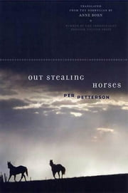 Out Stealing Horses - A Novel ebook by Per Petterson,Anne Born