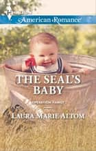 The SEAL's Baby ebook by Laura Marie Altom