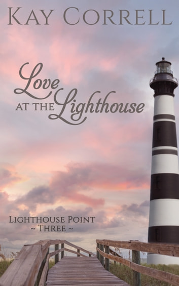 Love at the Lighthouse ebook by Kay Correll