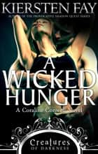 A Wicked Hunger (Creatures of Darkness 1) ebook by Kiersten Fay