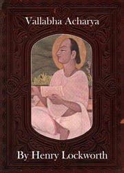 Vallabha Acharya ebook by Henry Lockworth,Eliza Chairwood,Bradley Smith