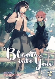 Bloom Into You Vol. 2 ebook by Nakatani Nio