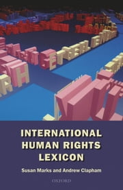 International Human Rights Lexicon ebook by Susan Marks,Andrew Clapham