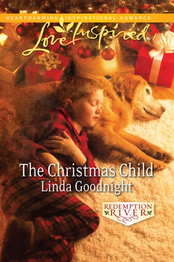 The Christmas Child (Mills & Boon Love Inspired) (Redemption River, Book 4) ebook by Linda Goodnight
