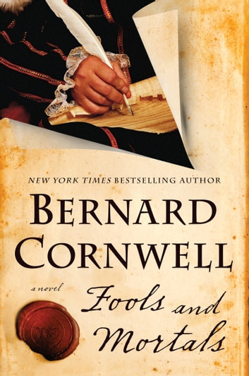 Fools and Mortals - A Novel ebook by Bernard Cornwell