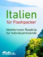 Italien für Flashpacker - Mediterraner Roadtrip für Individualreisende ebook by Christian Bode, Christiane Eckern