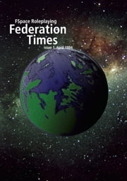 FSpace Roleplaying Federation Times issue 1, April 1994 ebook by Martin Rait
