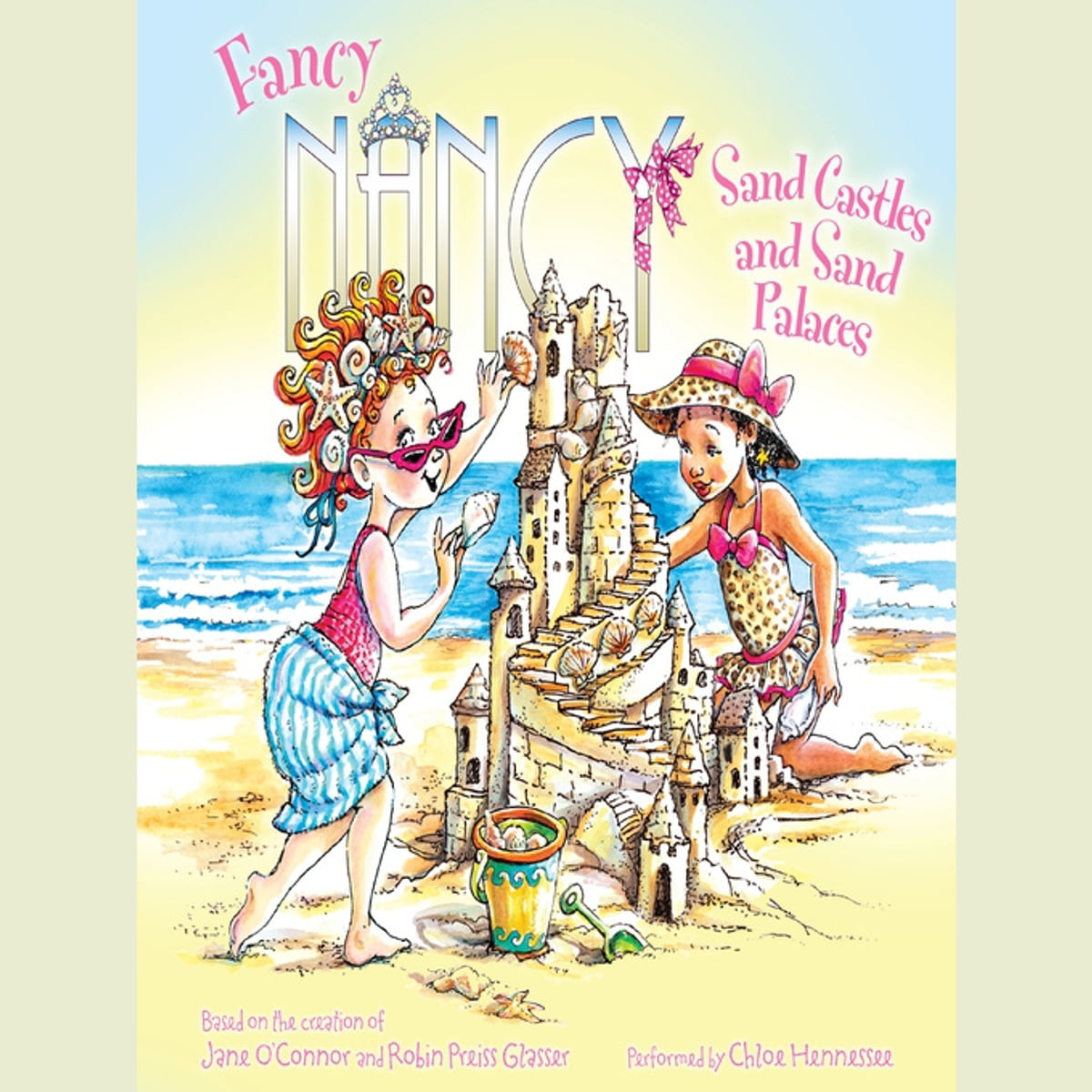 Fancy Nancy: Sand Castles and Sand Palaces Audiobook by Jane O'Connor -  9780062324122 | Rakuten Kobo