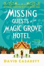 The Missing Guests of the Magic Grove Hotel ebook by David Casarett
