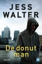 De donut man ebook by Jess Walter