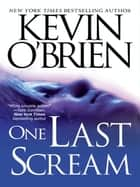One Last Scream ebook by Kevin O'Brien