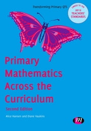 Primary Mathematics Across the Curriculum ebook by Alice Hansen,Diane Vaukins