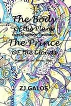 The Body of the Plane and The Prince of the Clouds ebook by ZJ Galos