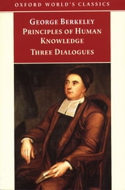 Principles of Human Knowledge and Three Dialogues ebook by George Berkeley, Howard Robinson