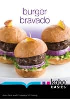 Burger Bravado ebook by Jean Paré