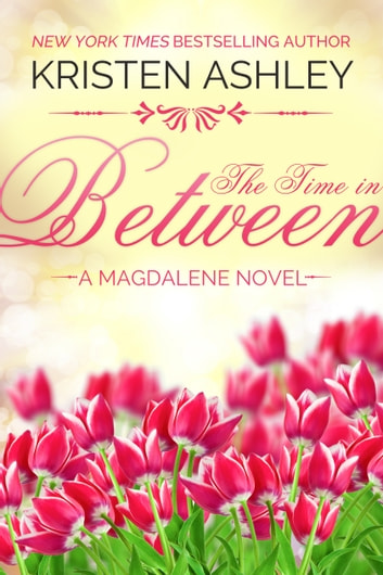 The Time in Between ebook by Kristen Ashley