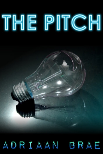 The Pitch (Short) ebook by Adriaan Brae