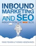 Inbound Marketing and SEO - Insights from the Moz Blog電子書籍 Rand Fishkin, Thomas Høgenhaven