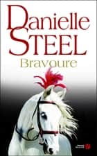 Bravoure ebook by Danielle STEEL, Sophie PERTUS