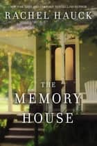The Memory House ebook by Rachel Hauck