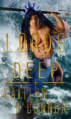 Lords of the Deep ebook by Kaitlyn O'Connor