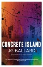 Concrete Island ebook by J. G. Ballard, Neil Gaiman