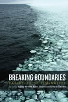 Breaking Boundaries - Varieties of Liminality ebook by Agnes Horvath, Bjørn Thomassen, Harald Wydra