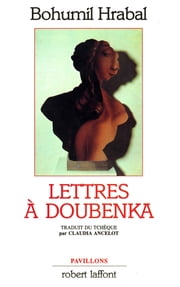 Lettres à Doubenka ebook by Bohumil HRABAL