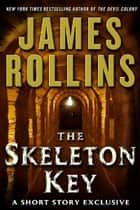 The Skeleton Key ebook by James Rollins